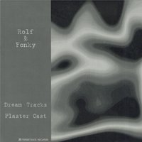Dream Tracks Plaster Cast — Rolf & Fonky
