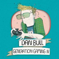 Generation Gaming IV — Dan Bull