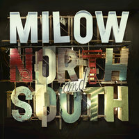 North and South — Milow