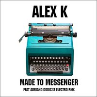 Made to Messenger — Alex K