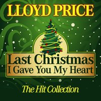 Last Christmas I Gave You My Heart — Lloyd Price