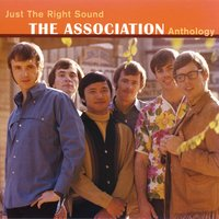 Just The Right Sound: The Association Anthology — The Association