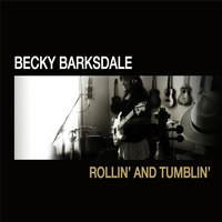 Rollin' and Tumblin' — Becky Barksdale