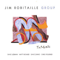 To Music — Jim Robitaille Group