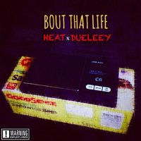 Bout That Life — Heat, Dueleey