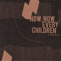 In The City EP — Now, Now Every Children