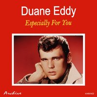 Especially for You — Duane Eddy, The Rebels