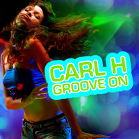 Groove On — Carl H