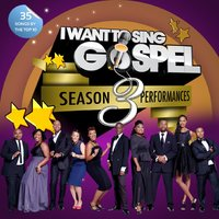 I want to sing Gospel (Season 3 Performances) — сборник