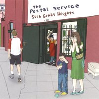 Such Great Heights — Postal Service