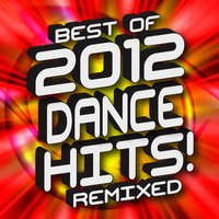 Best of 2012 Dance Hits! Remixed — WorkThis!Remix