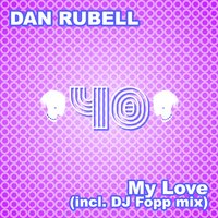 My Love — Dan Rubell