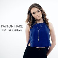 Try to Believe - EP — Payton Hare