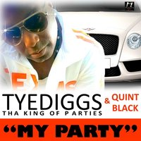 My Party — Quint Black, Tye Diggs, PappaDoe