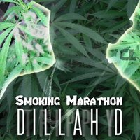 Smoking Marathon — Dillah D