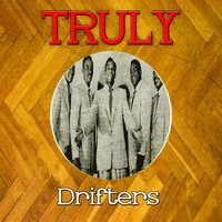 Truly Drifters — The Drifters, Drifters