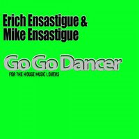 Go Go Dancer (feat. Chacon) — Erich Ensastigue