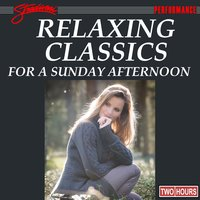 Relaxing Classics for A Sunday Afternoon — сборник