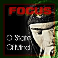 O State of Mind — Focus