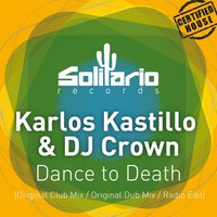 Dance to Death — Karlos Kastillo, DJ Crown