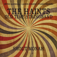 Shout Monah — The Haints Old Time Stringband
