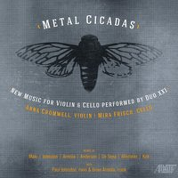 Metal Cicadas: New Music for Violin & Cello Performed by Duo XXI — Duo XXI