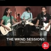 The Wknd Sessions Ep. 9: Couple — Couple