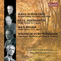 Schaeuble: Sonata No. 2 - Hindemith: Violin Sonata in E Major - Reger: Violin Sonata in C Minor - Furtwängler: Sonata No. 1 — Wilhelm Furtwängler, Пауль Хиндемит, Max Reger, Hans Schaeuble, Walter Prossnitz, Bettina Boller, Bettina Boller | Walter Prossnitz