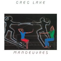 Manoeuvres — Greg Lake