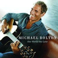 One World One Love — Michael Bolton