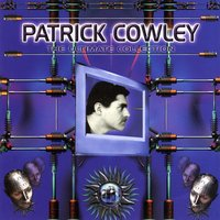 Patrick Cowley: The Ultimate Collection — Patrick Cowley