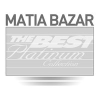 Matia Bazar: The Best Of Platinum — Matia Bazar