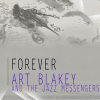 Forever — Art Blakey & The Jazz Messengers