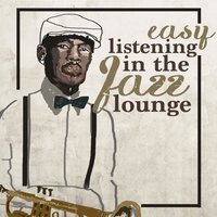 Easy Listening in the Jazz Lounge — Alternative Jazz Lounge, Easy Listening, Lounge, Alternative Jazz Lounge|Easy Listening|Lounge