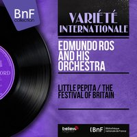 Little Pepita / The Festival of Britain — Edmundo Ros and His Orchestra