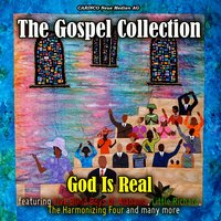 The Gospel Collection- God Is Real — сборник