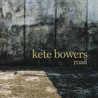 Road — Kete Bowers