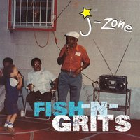 Fish-n-Grits — J-Zone