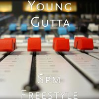 Spm Freestyle — Young Gutta