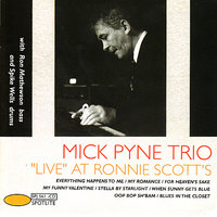 Live At Ronnie Scott's — Mick Pyne Trio