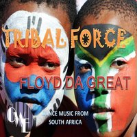 Tribal Force — Floyd Da Great