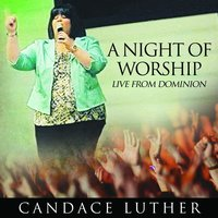 A Night of Worship: Live from Dominion — Candace Luther