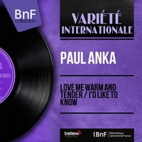 Love Me Warm and Tender / I'd Like to Know — Paul Anka, Ray Ellis and His Orchestra