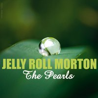 The Pearls — Jelly Roll Morton