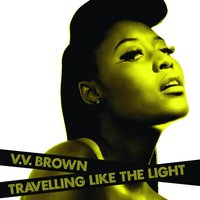Travelling Like The Light — V V Brown