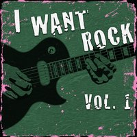 I Want Rock, Vol. 1 — сборник