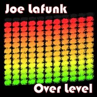 Over Level — Joe Lafunk