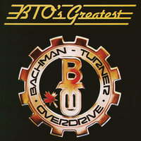 BTO's Greatest — Bachman Turner Overdrive