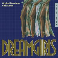 Dreamgirls: Original Broadway Cast Album — Original Broadway Cast