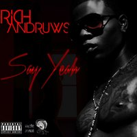 Say Yeah — Rich Andruws